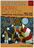 American Indian Politics and the American Political System, David E. Wilkins, 0742553450