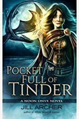 Pocket Full of Tinder (Noon Onyx) (Volume 4)