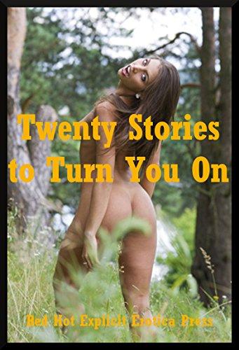 Twenty Stories to Turn You On: Twenty Explicit Erotica Stories