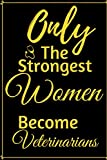 Only the Strongest Women Become
