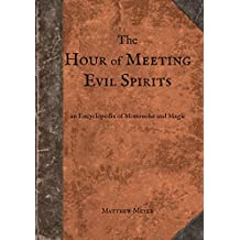 The Hour of Meeting Evil Spirits: An Encyclopedia of Mononoke and Magic (Yokai Series Book 2)