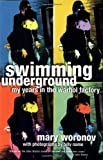 img - for Swimming Underground: My Years in the Warhol Factory by Mary Woronov (2000-05-01) book / textbook / text book