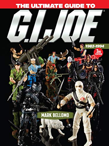 (The Ultimate Guide to G.I. Joe 1982-1994)