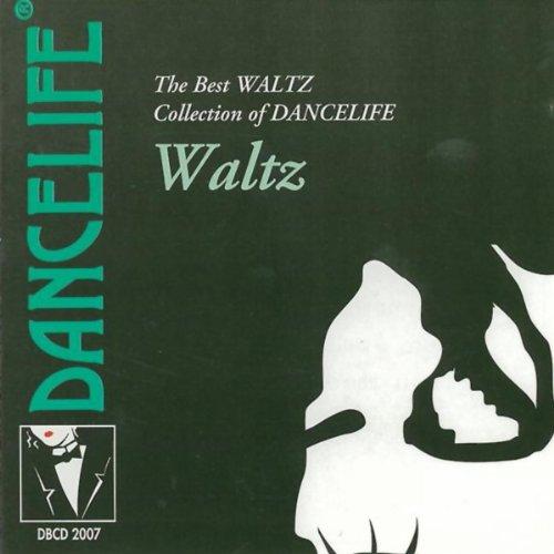 Waltz (The Best Waltz Collection Of Dancelife) (Best Ballroom Waltz Music)