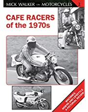 Cafe Racers of the 1970s (Mick Walker on Motorcycles 2)