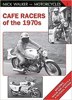 Cafe Racers Of The 1970s por Mick Walker epub