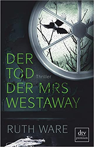 Der Tod der Mrs Westaway: Thriller