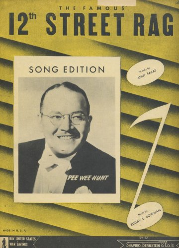 The Famous 12th Street Rag (Song Edition), Pee Wee Hunt on Cover, Sheet ()