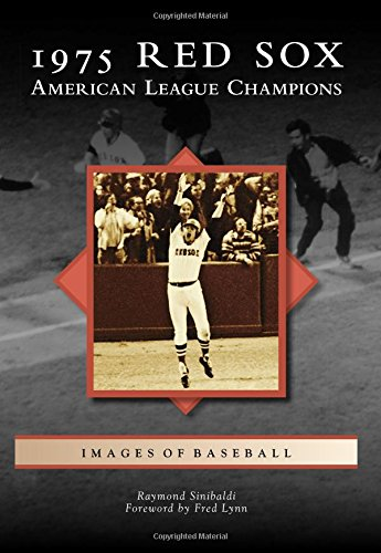 (1975 Red Sox: American League Champions (Images of Baseball) )