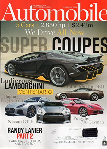 Car Magazine Racing Indy (Automobile 2016 Magazine WE DRIVE ALL-NEW SUPER COUPES: LUDICROUS LAMBORGHINI CENTENARIO ASTON MARTIN DB11 PORSCHE 718 CAYMAN NISSAN GT-R)