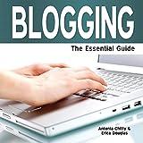 Blogging - The Essential Guide