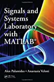 Signals and Systems Laboratory with MATLAB, Alexandros Palamidis and Anastasia Veloni, 143983055X