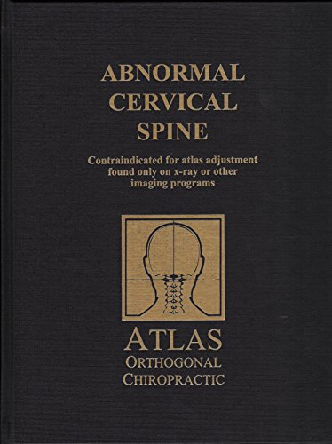 (Abnormal Cervical Spine : Contraindicated for atlas adjustment found only on x-ray or other imaging programs)