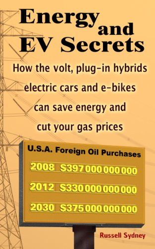 Energy And Ev Secrets  How The Volt  Plug In Hybrids  Electric Cars And E Bikes Can Save Energy And Cut Your Gas Prices