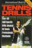 International Book of Tennis Drills; Over 100 Skill-Specific Drills