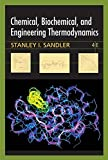 Chemical, Biochemical, and Engineering Thermodynamics 4th Edition