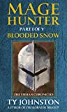 Mage Hunter: Episode 1: Blooded Snow (The Ursian Chronicles)