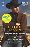 Branded by the Sheriff and Expecting Trouble, Delores Fossen, 0373689195