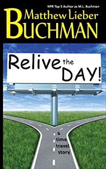 Relive the Day! by [Buchman, Matthew Lieber]