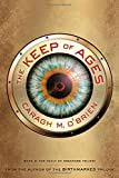 The Keep of Ages: Book Three of the Vault of Dreamers Trilogy