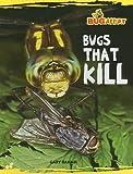 Bugs That Kill, Gary Raham, 0761431853