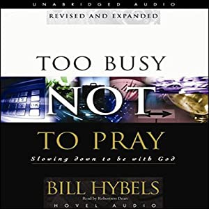 Too Busy Not to Pray Audiobook