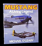 Mustang : A Living Legend, O'Leary, Michael, 085045753X