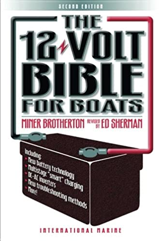 the 12 volt bible for boats miner k brotherton edwin r sherman rh amazon com Boat Wiring Diagram Battery Isolator Wiring-Diagram