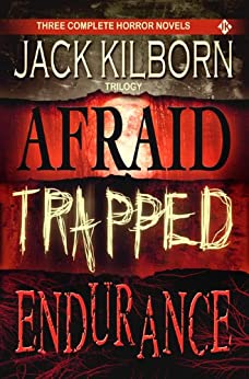 Jack Kilborn Trilogy - Three Horror Novels (Afraid, Trapped, Endurance) by [Kilborn, Jack, Konrath, J.A.]