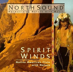 Spirit Winds: Native American Flute with Nature by Spirit Winds-Native American F