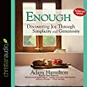 Enough: Discovering Joy through Simplicity and Generosity Audiobook by Adam Hamilton Narrated by Sean Runnette