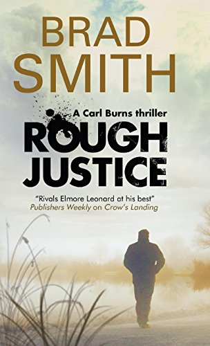Rough Justice: A new Canadian crime series (A Carl Burns Thriller)