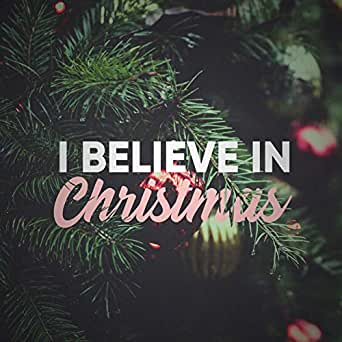 I Believe In Christmas.I Believe In Christmas By Stevie And The Snowflakes On