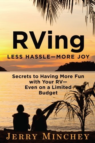 Price comparison product image RVing: Less Hassle-More Joy: Secrets of Having More Fun with Your RV-Even on a Limited Budget