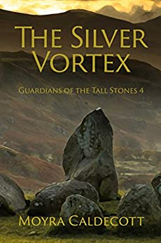 The Silver Vortex (Guardians of the Tall Stones Book 4) by [Caldecott, Moyra]