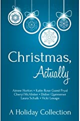 Christmas, Actually: A Holiday Collection Paperback