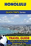 Honolulu Travel Guide (Quick Trips Series): Sights, Culture, Food, Shopping & Fun