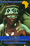 Luba (Zaire), Mary Nooter Roberts and Allen F. Roberts, 082392002X