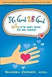 It's Good 2B Good, Sandra Zerner, 097952945X