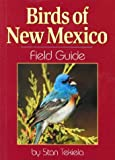 Birds of New Mexico Field Guide, Stan Tekiela, 1591930200
