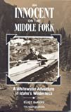 An Innocent on the Middle Fork, Eliot DuBois, 089886125X