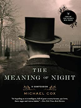 The Meaning of Night: A Confession by [Cox, Michael]