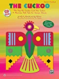 The Cuckoo: The Day the Cuckoo Lost Her Colors -- A Mexican Folk Tale for Unison Voices (Kit), Book & CD
