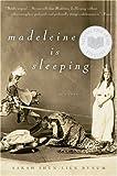Madeleine Is Sleeping, Sarah Shun-Lien Bynum, 0156032279