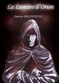 Eden, tome 1 : La Lumière d'Orion par Antoine Delouhans