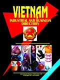 Vietnam Industrial and Business Directory (World Business, Investment and Government Library)