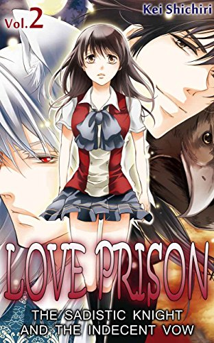 LOVE PRISON Vol.2 (TL Manga): The Sadistic Knight and the Indecent Vow