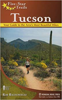 Five-Star Trails: Tucson: Your Guide to the Area's Most Beautiful ...