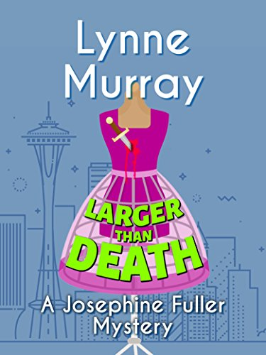 Larger Than Death (Josephine Fuller Mysteries Book 1)