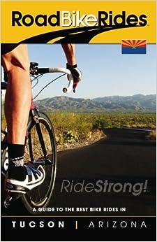 A Guide To The Best Bike Rides In Tucson Arizona (Road Bike Rides ...